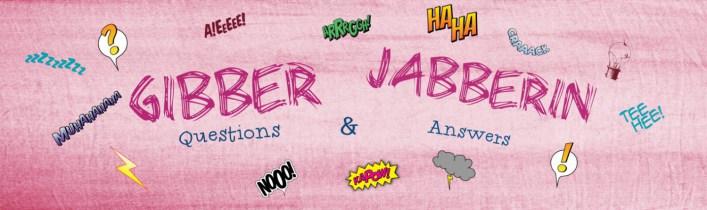 gibber-jabberin